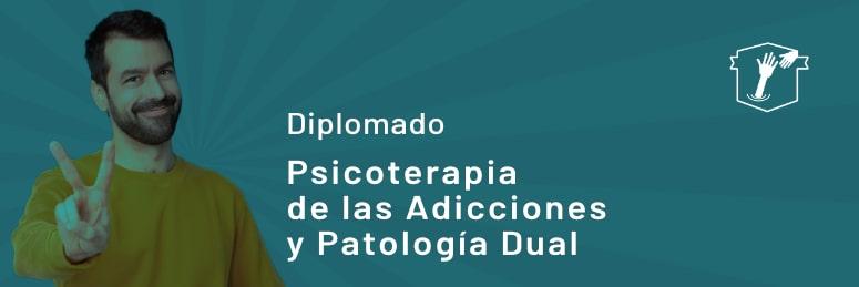 Diplomado de Psicoterapia de las Adicciones y Patología Dual